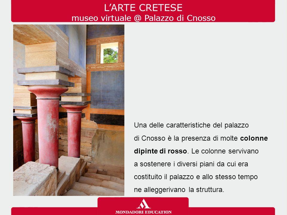 Una delle caratteristiche del palazzo di Cnosso è la presenza di molte colonne dipinte di rosso. Le colonne servivano a sostenere i diversi piani da c
