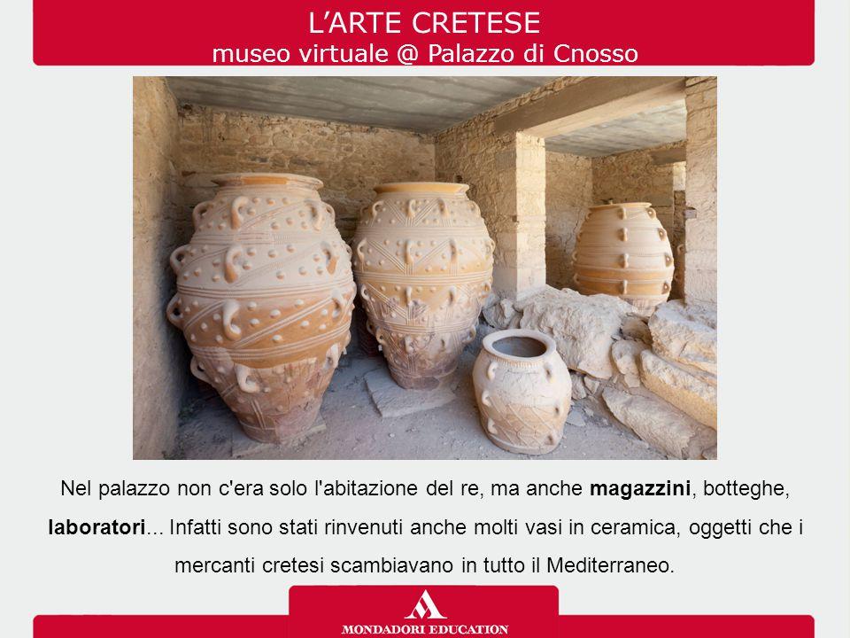 Nel palazzo non c'era solo l'abitazione del re, ma anche magazzini, botteghe, laboratori... Infatti sono stati rinvenuti anche molti vasi in ceramica,