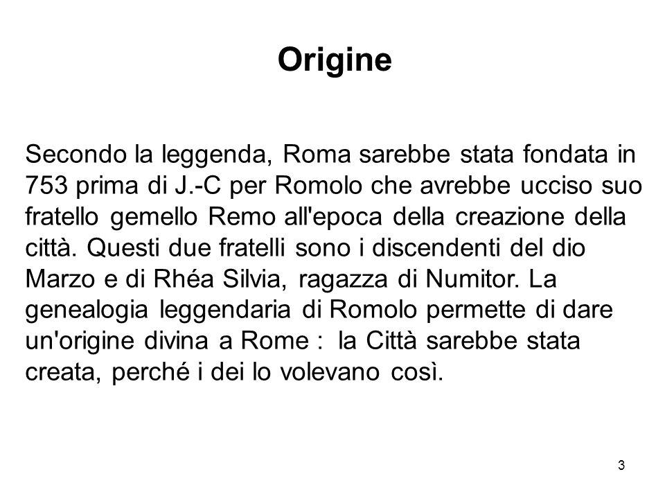3 Secondo la leggenda, Roma sarebbe stata fondata in 753 prima di J.-C per Romolo che avrebbe ucciso suo fratello gemello Remo all'epoca della creazio