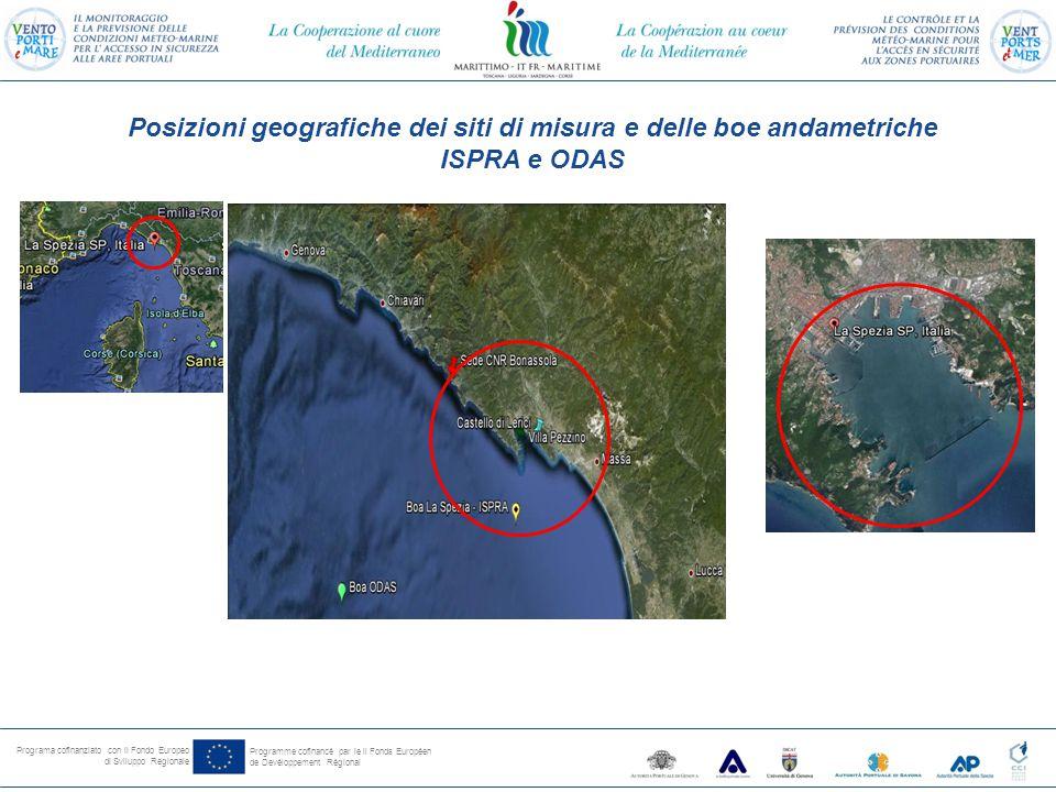 Programa cofinanziato con il Fondo Europeo di Sviluppo Regionale Programme cofinancé par le il Fonds Européen de Devéloppement Régional Posizioni geografiche dei siti di misura e delle boe andametriche ISPRA e ODAS