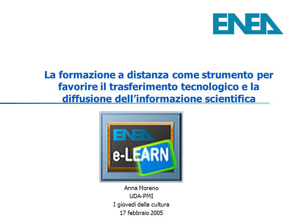 La formazione a distanza come strumento per favorire il trasferimento tecnologico e la diffusione dell'informazione scientifica Anna Moreno UDA-PMI I