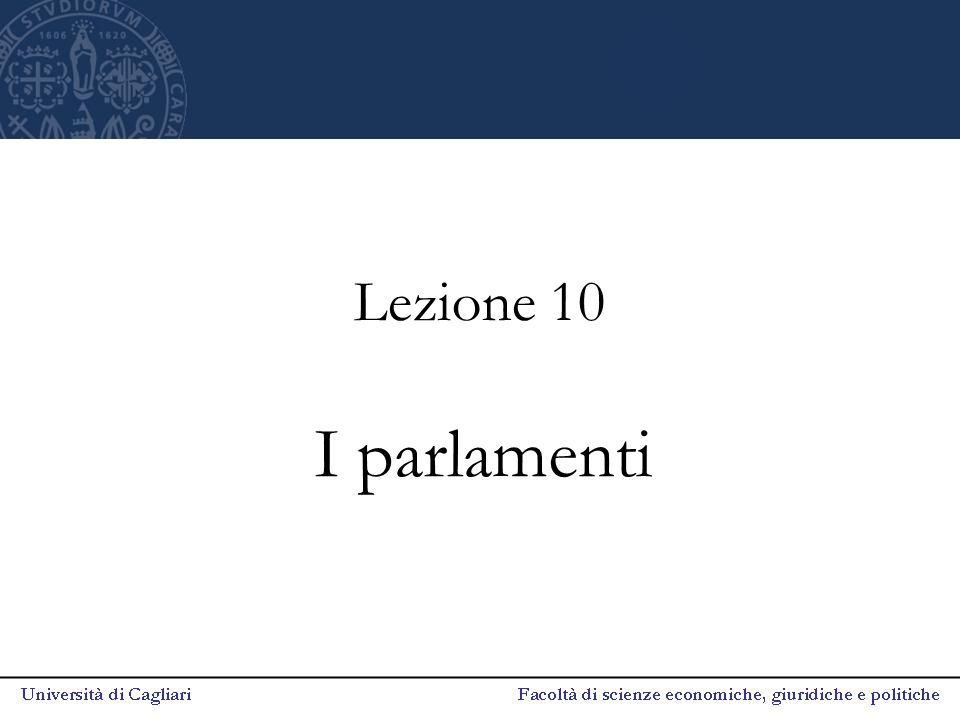 Lezione 10 I parlamenti