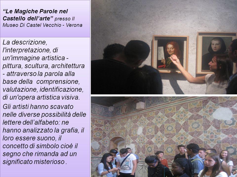 """Visita Didattica """"Le Magiche Parole Nel Castello Dell'arte"""" Presso Il Museo Di Castel Vecchio - Verona 14"""