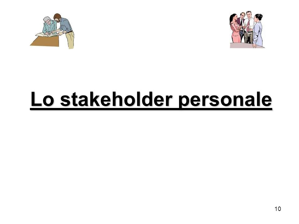 10 Lo stakeholder personale
