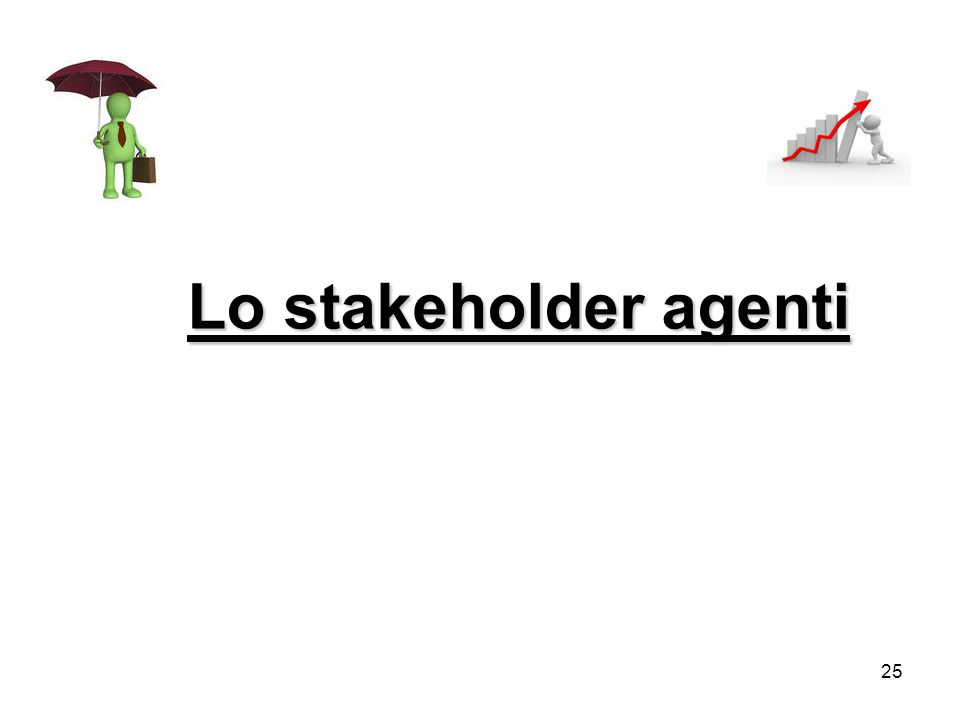 25 Lo stakeholder agenti