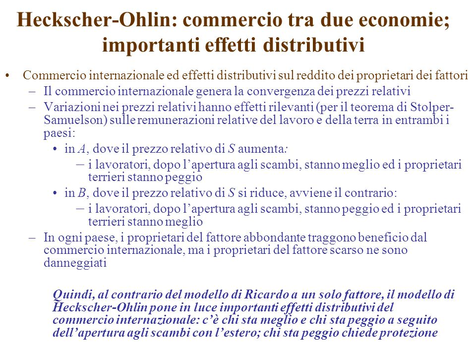 Commercio internazionale ed effetti distributivi sul reddito dei proprietari dei fattori –Il commercio internazionale genera la convergenza dei prezzi