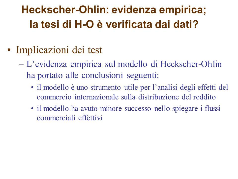 Implicazioni dei test –L'evidenza empirica sul modello di Heckscher-Ohlin ha portato alle conclusioni seguenti: il modello è uno strumento utile per l
