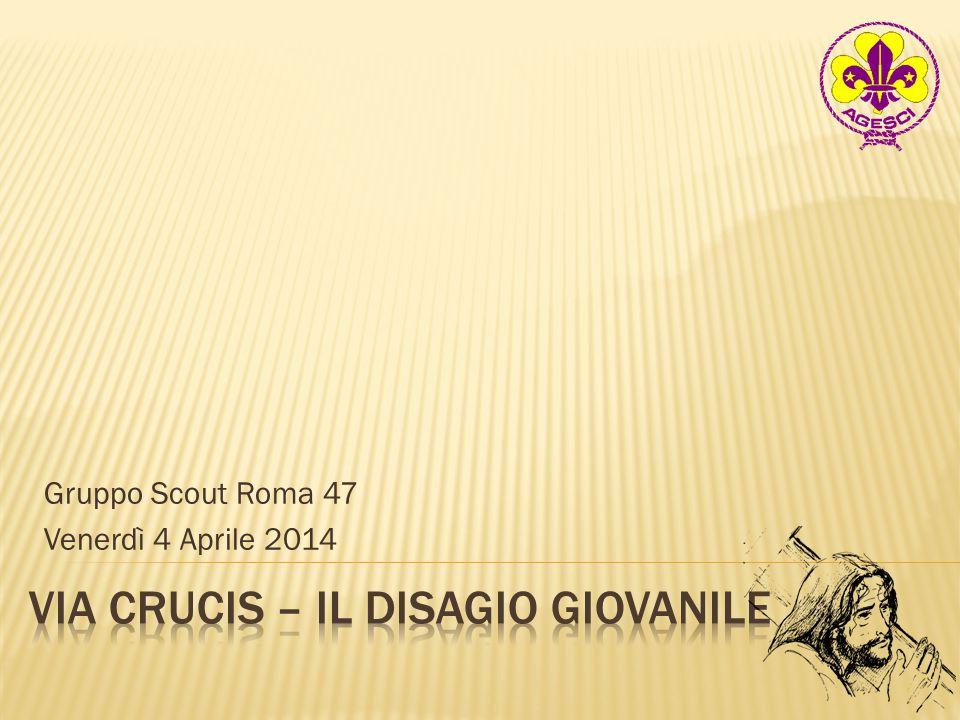 Gruppo Scout Roma 47 Venerdì 4 Aprile 2014