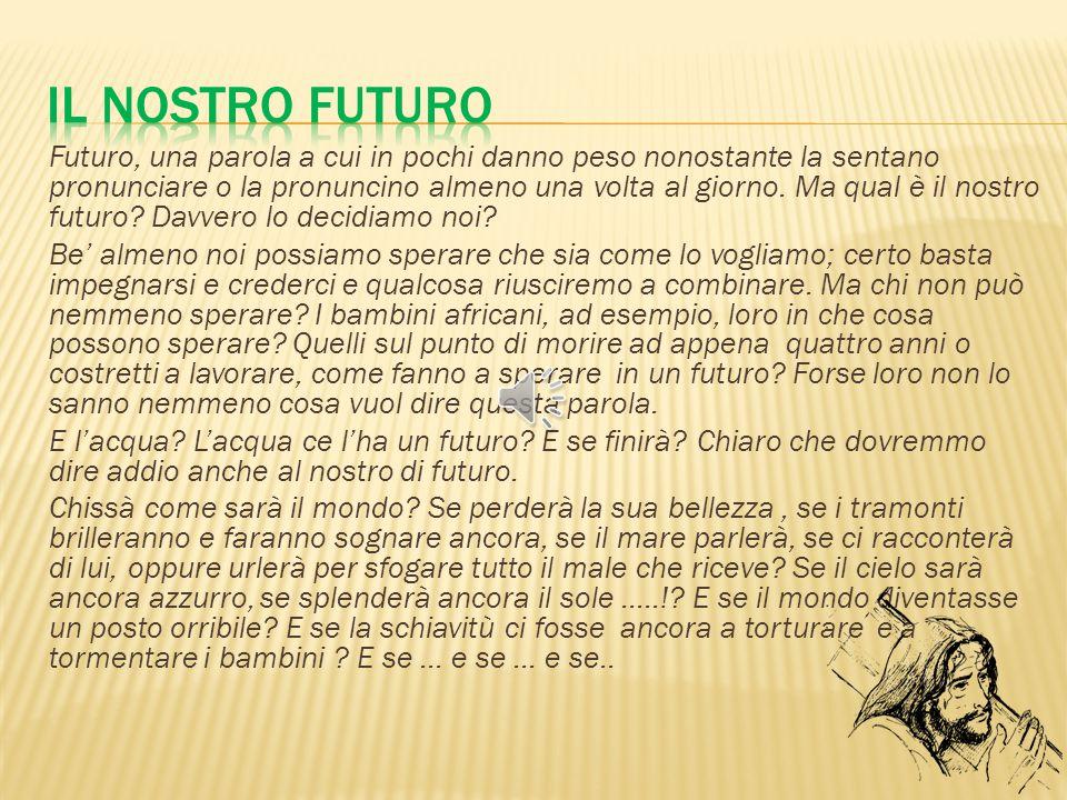 Futuro, una parola a cui in pochi danno peso nonostante la sentano pronunciare o la pronuncino almeno una volta al giorno. Ma qual è il nostro futuro?