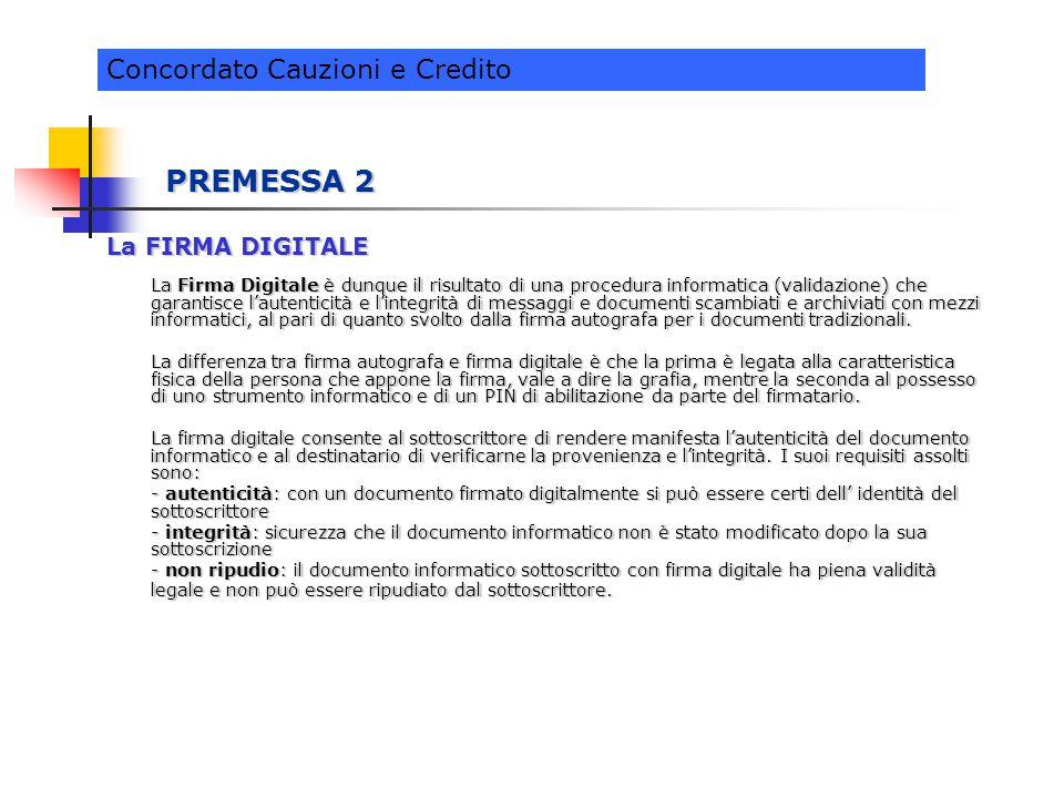 PREMESSA 2 La FIRMA DIGITALE La Firma Digitale è dunque il risultato di una procedura informatica (validazione) che garantisce l'autenticità e l'integrità di messaggi e documenti scambiati e archiviati con mezzi informatici, al pari di quanto svolto dalla firma autografa per i documenti tradizionali.