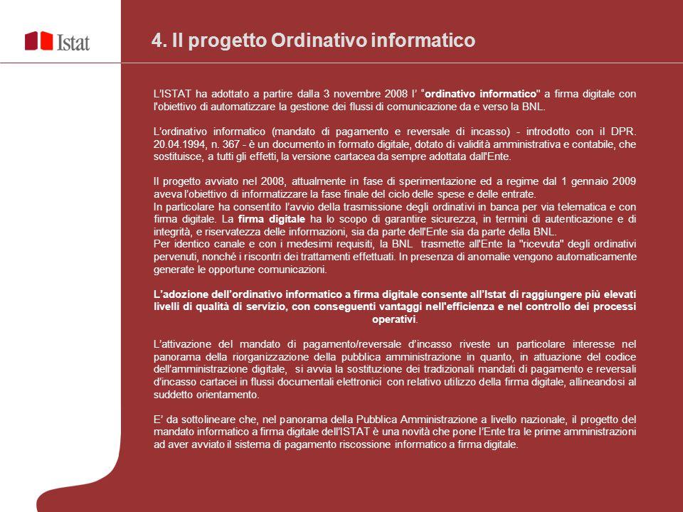"""4. Il progetto Ordinativo informatico L'ISTAT ha adottato a partire dalla 3 novembre 2008 l' """"ordinativo informatico"""