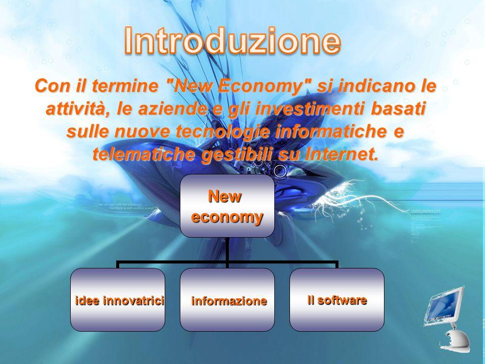 Con il termine New Economy si indicano le attività, le aziende e gli investimenti basati sulle nuove tecnologie informatiche e telematiche gestibili su Internet.