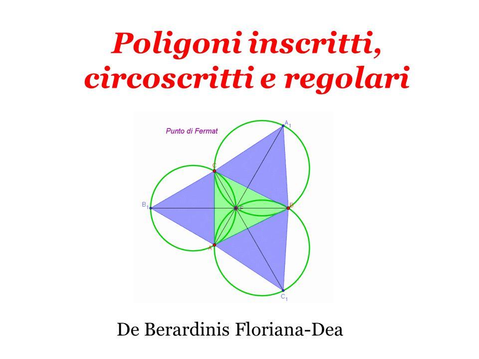 Poligoni inscritti, circoscritti e regolari De Berardinis Floriana-Dea