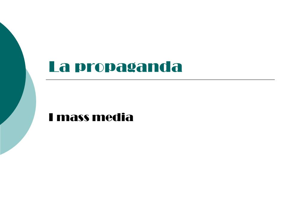 La propaganda I mass media