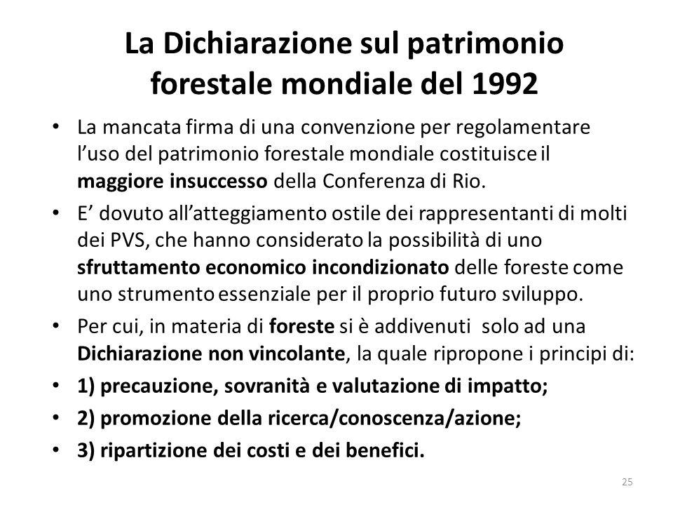 La Dichiarazione sul patrimonio forestale mondiale del 1992 La mancata firma di una convenzione per regolamentare l'uso del patrimonio forestale mondi