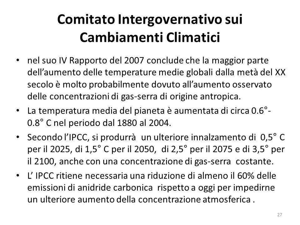 Comitato Intergovernativo sui Cambiamenti Climatici nel suo IV Rapporto del 2007 conclude che la maggior parte dell'aumento delle temperature medie gl