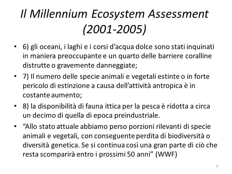Il Millennium Ecosystem Assessment (2001-2005) 6) gli oceani, i laghi e i corsi d'acqua dolce sono stati inquinati in maniera preoccupante e un quarto