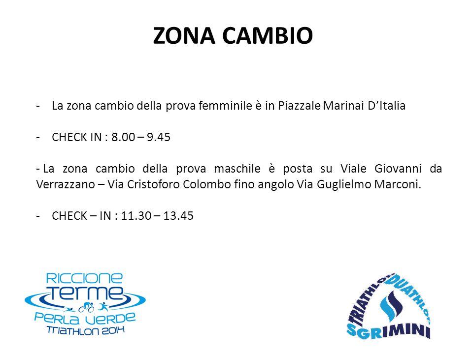 - La zona cambio della prova femminile è in Piazzale Marinai D'Italia - CHECK IN : 8.00 – 9.45 - La zona cambio della prova maschile è posta su Viale