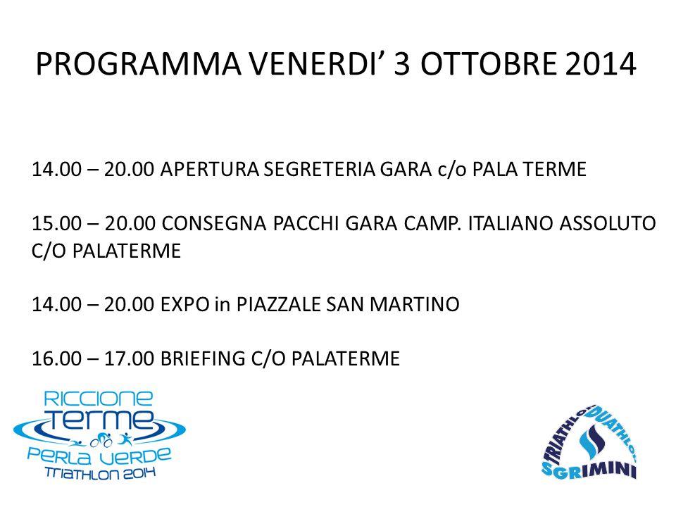 14.00 – 20.00 APERTURA SEGRETERIA GARA c/o PALA TERME 15.00 – 20.00 CONSEGNA PACCHI GARA CAMP. ITALIANO ASSOLUTO C/O PALATERME 14.00 – 20.00 EXPO in P