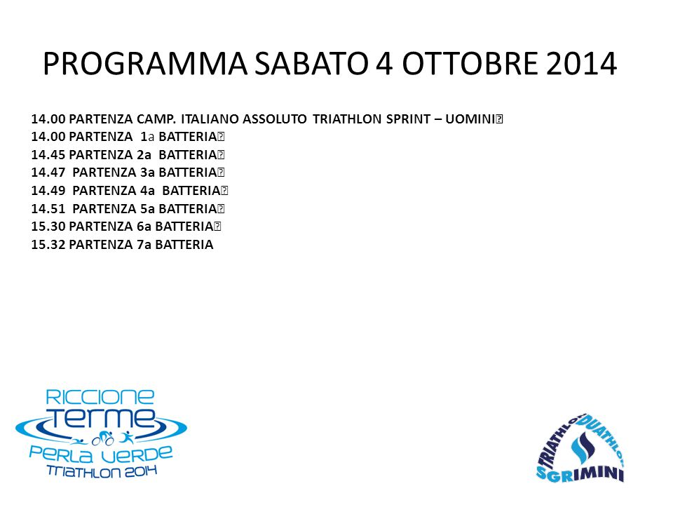 14.00 PARTENZA CAMP. ITALIANO ASSOLUTO TRIATHLON SPRINT – UOMINI 14.00 PARTENZA 1a BATTERIA 14.45 PARTENZA 2a BATTERIA 14.47 PARTENZA 3a BATTERIA 14.4