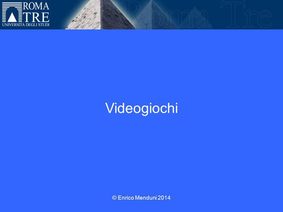 Videogiochi © Enrico Menduni 2014