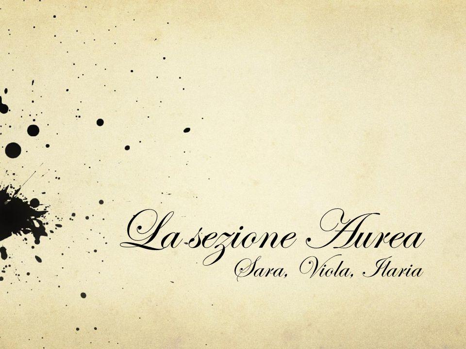 La sezione Aurea Sara, Viola, Ilaria