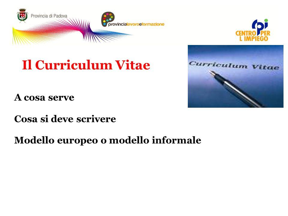 Il Curriculum Vitae A cosa serve Cosa si deve scrivere Modello europeo o modello informale