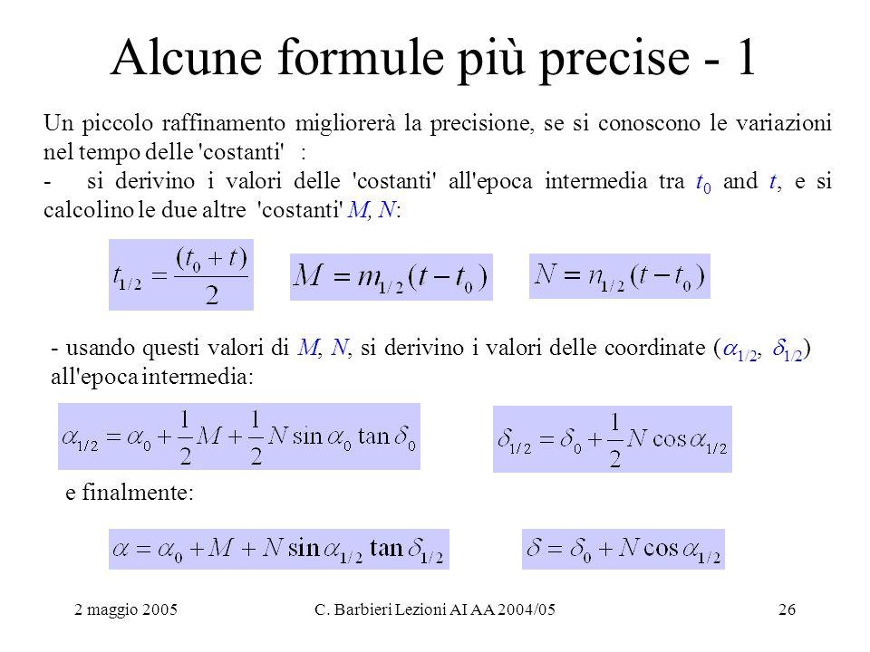 2 maggio 2005C. Barbieri Lezioni AI AA 2004/0526 Alcune formule più precise - 1 Un piccolo raffinamento migliorerà la precisione, se si conoscono le v