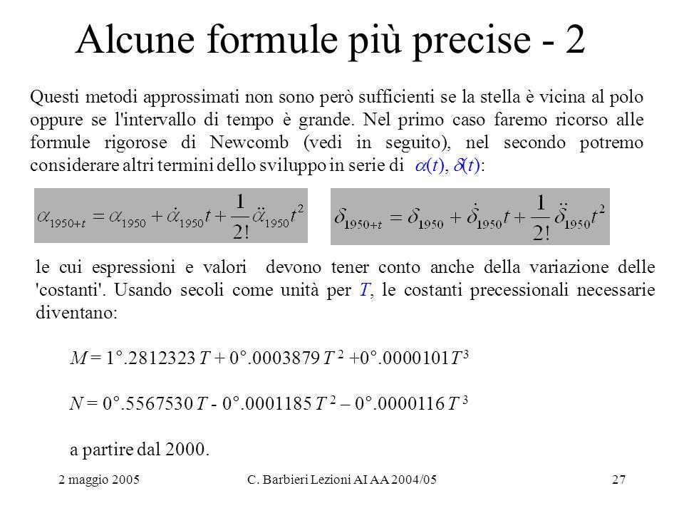 2 maggio 2005C. Barbieri Lezioni AI AA 2004/0527 Alcune formule più precise - 2 Questi metodi approssimati non sono però sufficienti se la stella è vi
