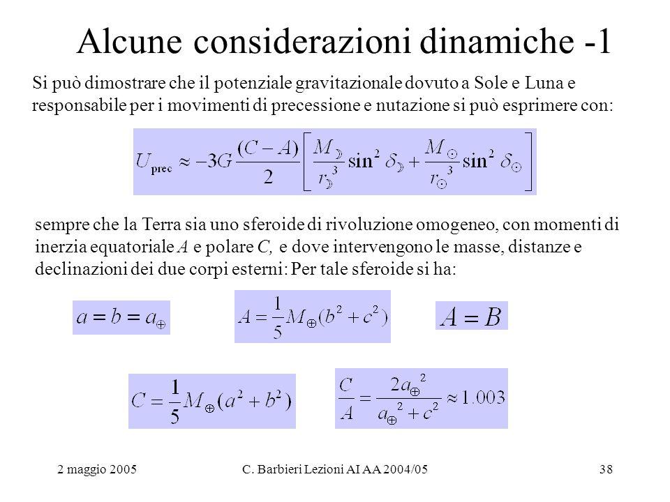 2 maggio 2005C. Barbieri Lezioni AI AA 2004/0538 Alcune considerazioni dinamiche -1 Si può dimostrare che il potenziale gravitazionale dovuto a Sole e