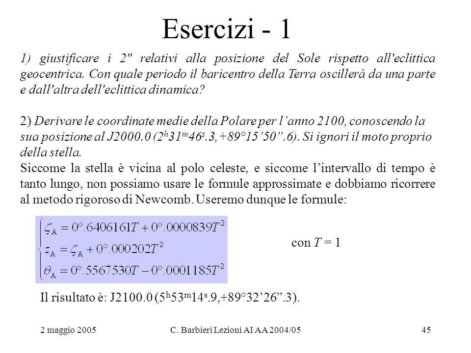 2 maggio 2005C. Barbieri Lezioni AI AA 2004/0545 Esercizi - 1 1) giustificare i 2