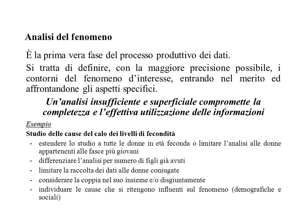 Analisi del fenomeno È la prima vera fase del processo produttivo dei dati.