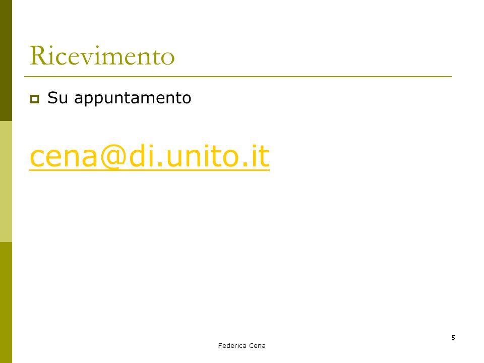 Federica Cena 5 Ricevimento  Su appuntamento cena@di.unito.it