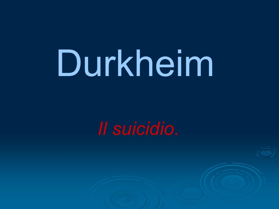 Durkheim Il suicidio.