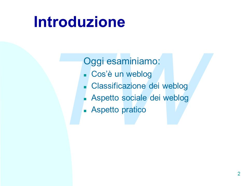 TW 23 Indirizzo del weblog di TW http://tw.splinder.it
