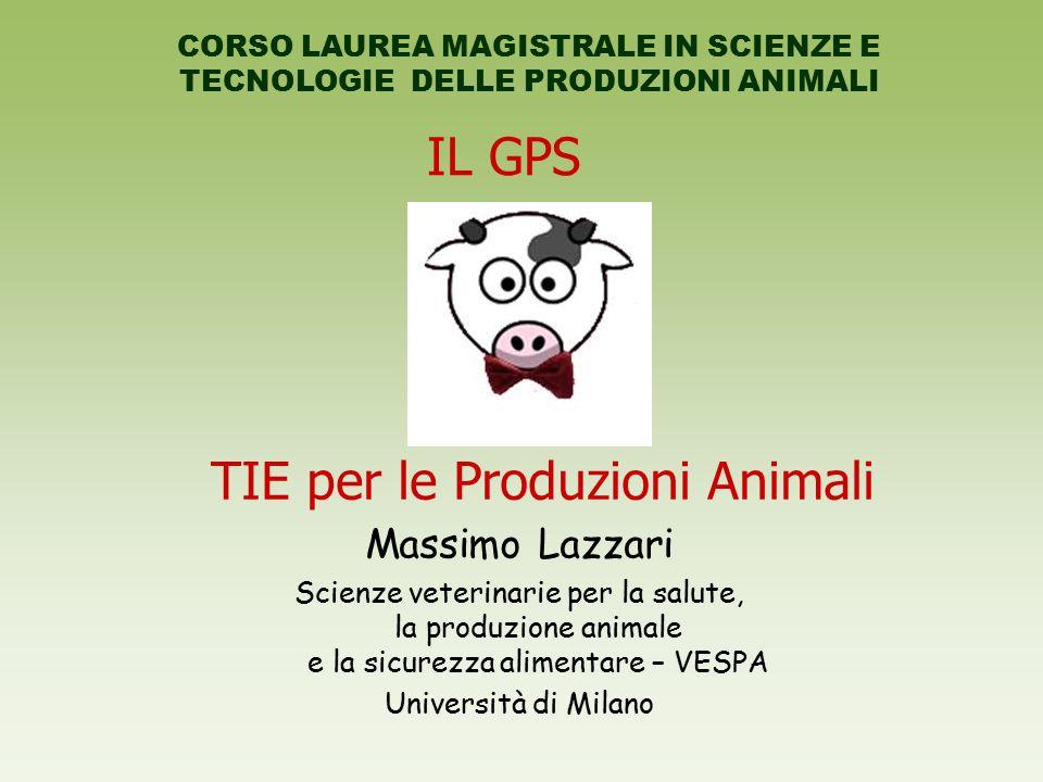 IL GPS CORSO LAUREA MAGISTRALE IN SCIENZE E TECNOLOGIE DELLE PRODUZIONI ANIMALI TIE per le Produzioni Animali Massimo Lazzari Scienze veterinarie per