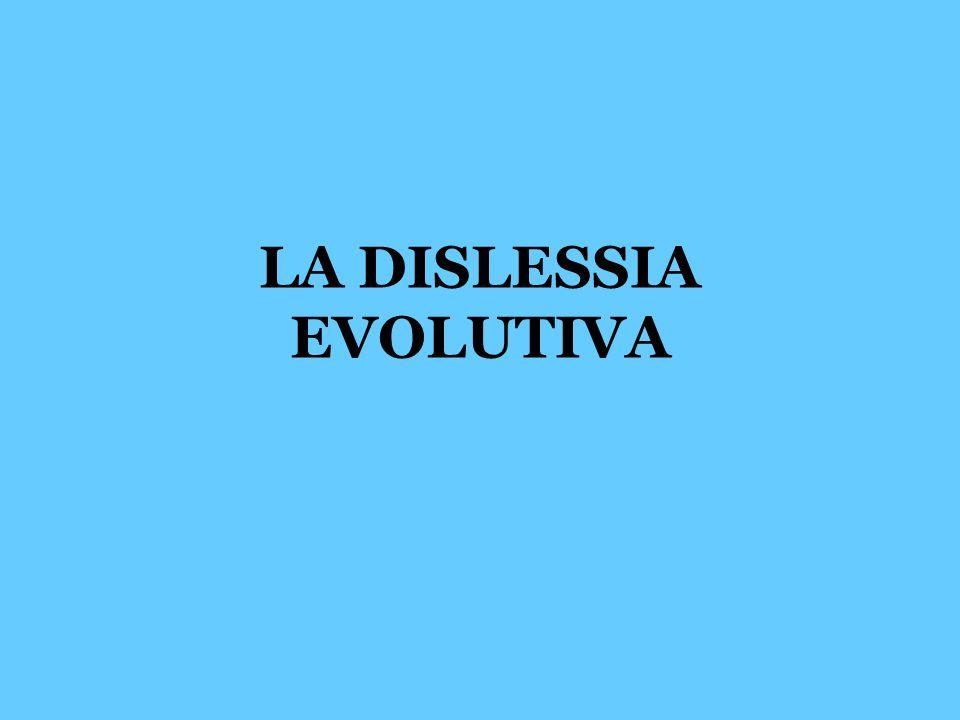 STORIA NATURALE La dislessia appare come un disturbo persistente nel tempo.