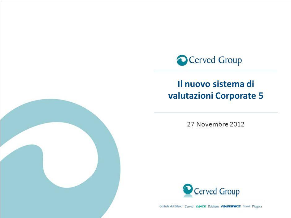 27 Novembre 2012 Il nuovo sistema di valutazioni Corporate 5