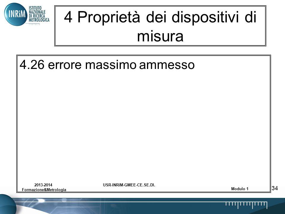 USR-INRiM-GMEE-CE.SE.DI.2013-2014 Formazione&Metrologia Modulo 1 34 4 Proprietà dei dispositivi di misura 4.26 errore massimo ammesso