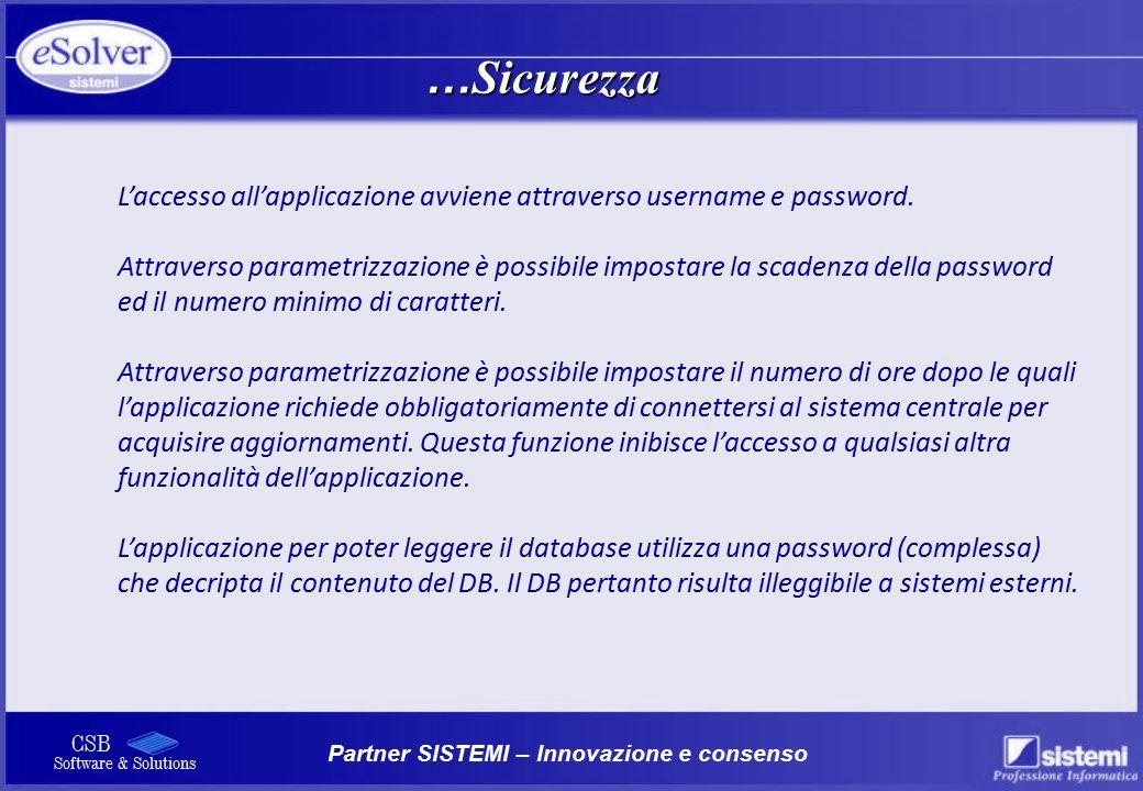 Partner SISTEMI – Innovazione e consenso CSB Software & Solutions L'accesso all'applicazione avviene attraverso username e password.
