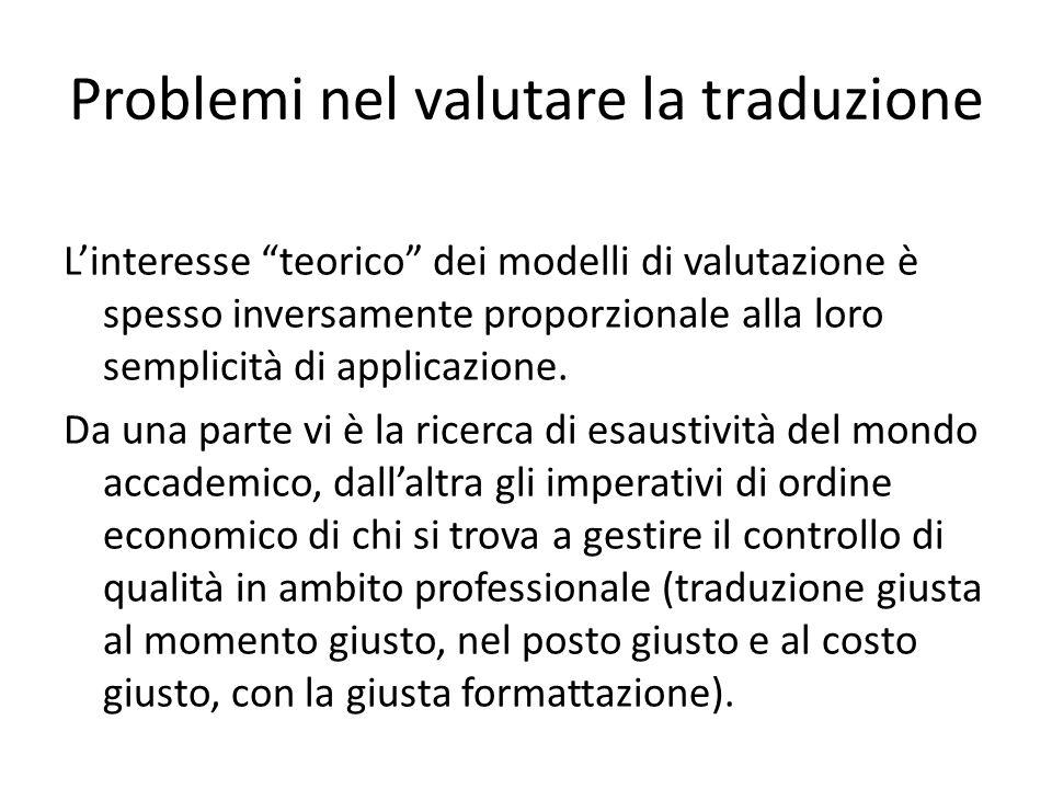 Problemi nel valutare la traduzione L'interesse teorico dei modelli di valutazione è spesso inversamente proporzionale alla loro semplicità di applicazione.