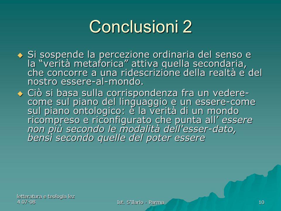 """letteratura e teologia lez 4 07-08 Ist. S'Ilario - Parma 10 Conclusioni 2  Si sospende la percezione ordinaria del senso e la """"verità metaforica"""" att"""