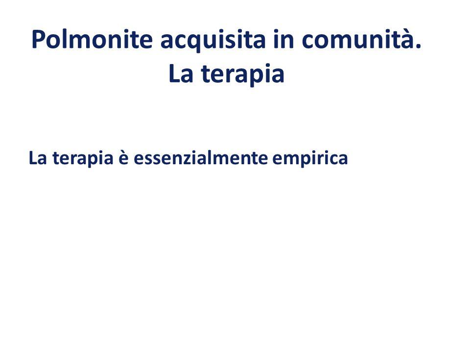 CAP In-patients: ICU Ceftriaxone o cefotaxime o ampicillina/sulbactam + Azitromicina 500 mg ev o fluorochinolone (levofloxacina/moxifloxacina)