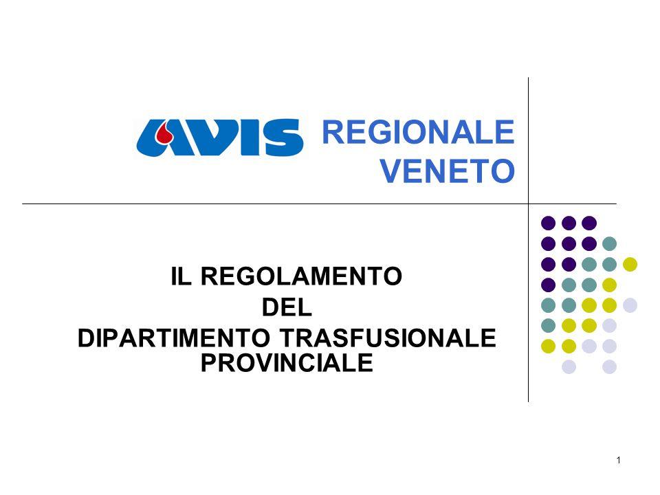 1 REGIONALE VENETO IL REGOLAMENTO DEL DIPARTIMENTO TRASFUSIONALE PROVINCIALE