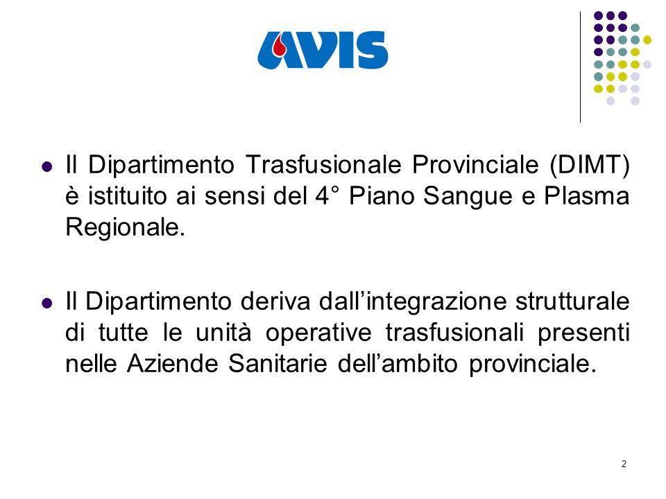 2 Il Dipartimento Trasfusionale Provinciale (DIMT) è istituito ai sensi del 4° Piano Sangue e Plasma Regionale.