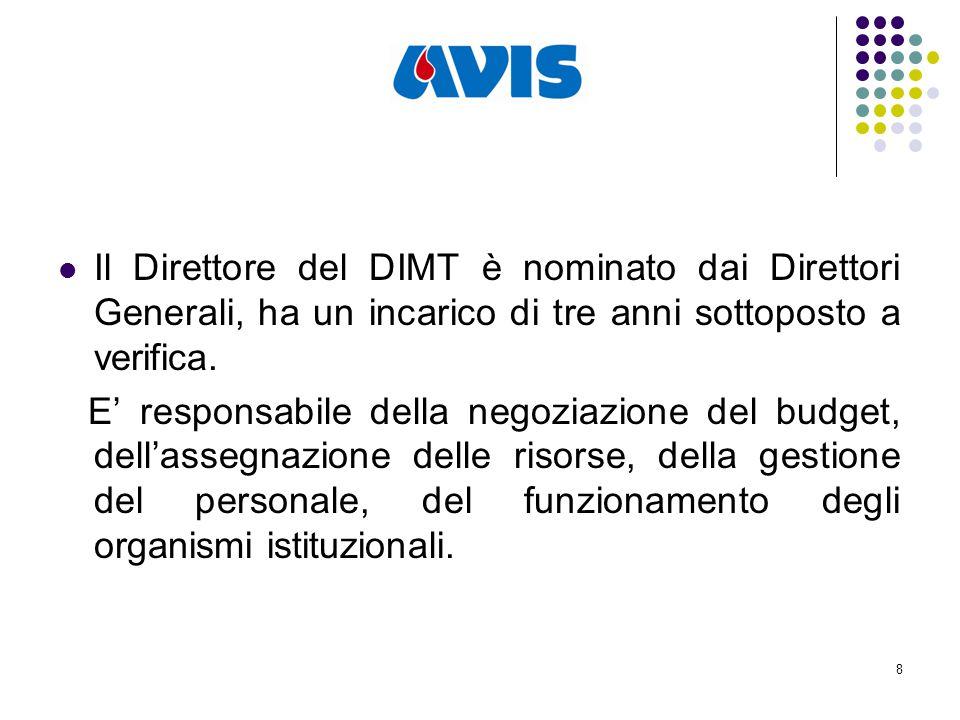 8 Il Direttore del DIMT è nominato dai Direttori Generali, ha un incarico di tre anni sottoposto a verifica.