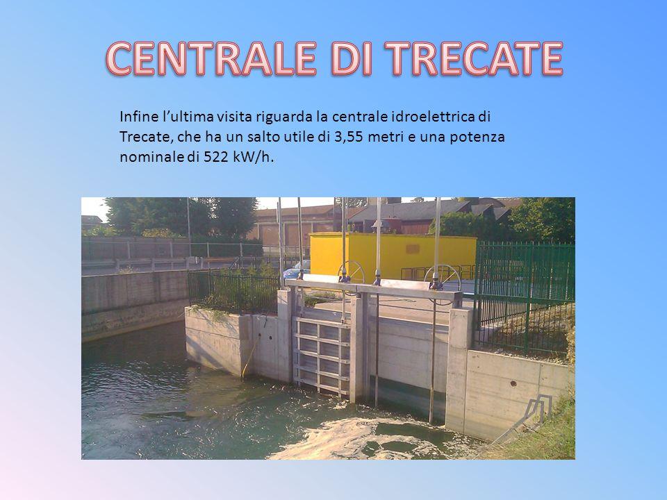 Infine l'ultima visita riguarda la centrale idroelettrica di Trecate, che ha un salto utile di 3,55 metri e una potenza nominale di 522 kW/h.