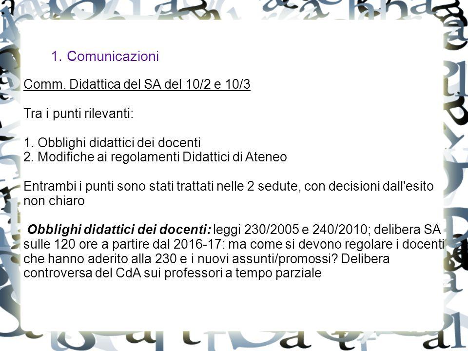 1. Comunicazioni Comm. Didattica del SA del 10/2 e 10/3 Tra i punti rilevanti: 1.