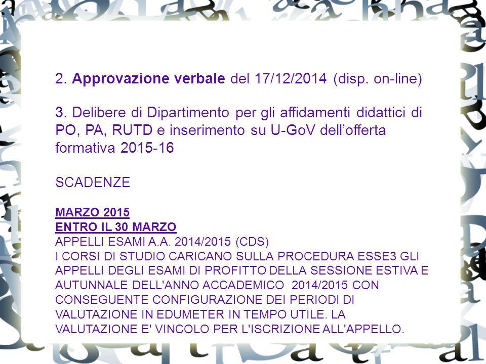 2. Approvazione verbale del 17/12/2014 (disp. on-line) 3.