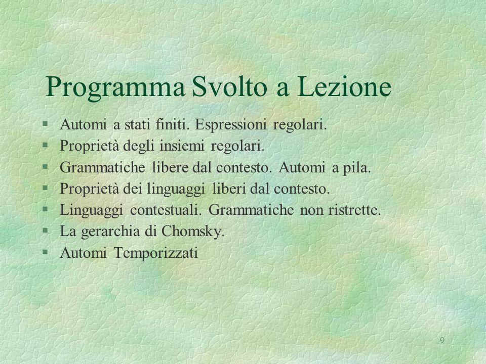 9 Programma Svolto a Lezione §Automi a stati finiti.